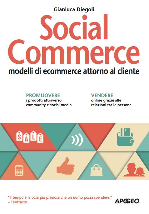 Social Commerce, il mio libro sui nuovi modi di fare e-commerce
